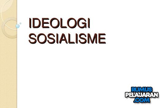 Pengertian Ideologi Sosialisme Definisi Ciri Tujuan Contoh Kelebihan dan Kekurangan
