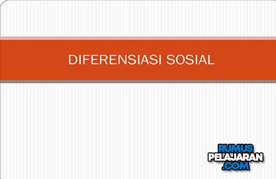 Pengertian Diferensiasi Sosial Definisi Jenis Ciri Faktor dan Contohnya