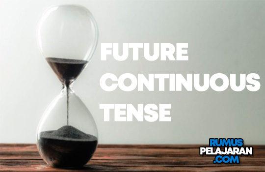 Pengertian Future Continuous Tense Rumus Macam Fungsi Contoh Kalimat