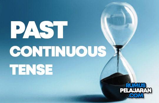 Pengertian Past Continuous Tense Macam Rumus Fungsi Contoh Kalimat