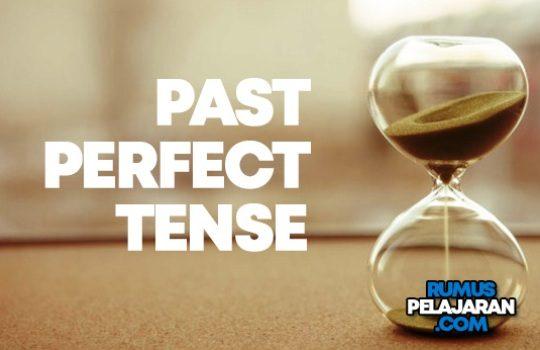 Pengertian Past Perfect Tense Rumus Macam Fungsi Contoh Kalimat
