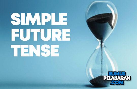 Pengertian Simple Future Tense Rumus Macam Fungsi Contoh Kalimat