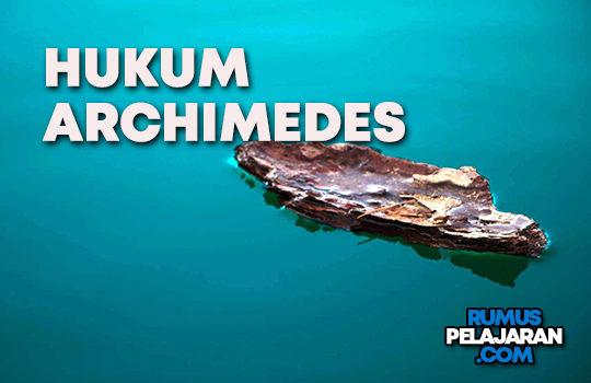 Pengertian Hukum Archimedes Definisi Sejarah Bunyi Rumus Penerapan dan Contoh Soal
