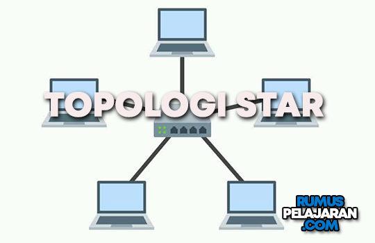 Pengertian Topologi Star Definisi Ciri Karakeristik Cara Kerja Kelebihan dan Kekurangannya