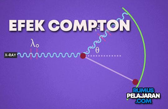 Pengertian Efek Compton Definisi Penerapan Hamburan Rumus dan Contoh Soal