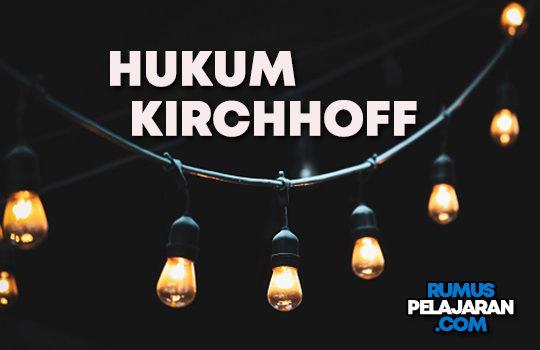 Pengertian Hukum Kirchhoff Bunyi Rumus dan Contoh Soal