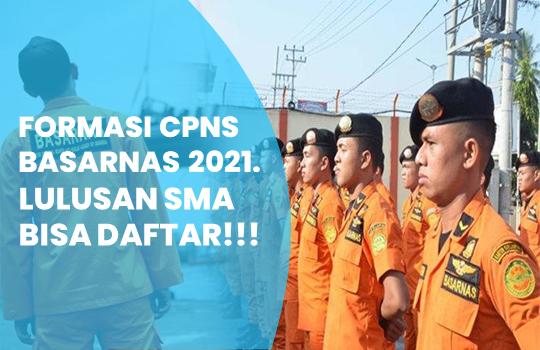 Formasi CPNS Basarnas 2021 Lulusan SMA Bisa Daftar Disini