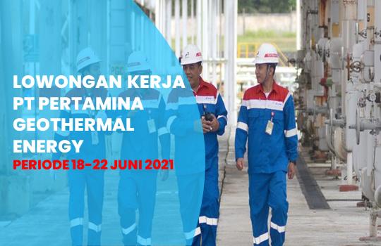 Lowongan Kerja BPS PT Pertamina Geothermal Energy Terbaru 2021