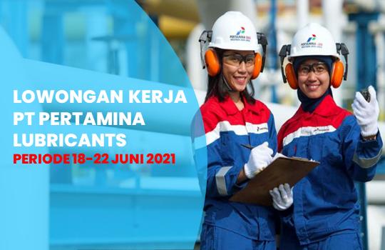 Lowongan Kerja BPS PT Pertamina Lubricants Terbaru 2021